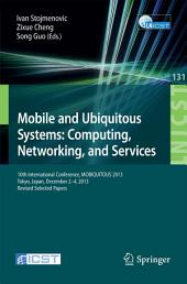 Mobile and Ubiquitous Systems: Computing, Networking, and Services: 10th International Conference, MOBIQUITOUS 2013, Tokyo, Japan, December 2-4, 2013, Revised Selected Papers