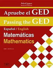 Passing the GED: Mathematics / Apruebe el GED: English / Spanish on Facing Pages