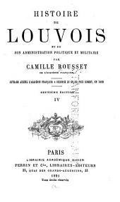 Histoire de Louvois et de son administration politique et militaire: Volume4