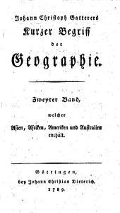 Kurzer Begriff der Geographie: welcher Asien, Afriken, Ameriken und Australien enthält. Zweyter Band, Band 2