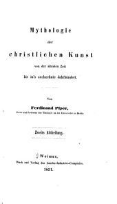 Mythologie und symbolik der christlichen kunst von der ältesten zeit bis in's sechzehnte jahrhundert: Band 2
