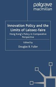 Innovation Policy and the Limits of Laissez faire