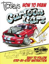 Trosley's How to Draw Cartoon Cars: George Trosley