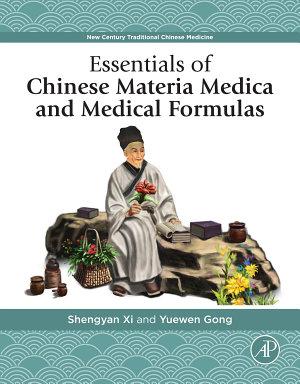Essentials of Chinese Materia Medica and Medical Formulas PDF