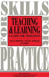 Teaching and Learning: A Guide for Therapists