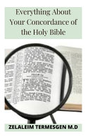 Everything About Your Concordance Of The Holy Bible Book PDF