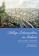 Adlige Lebenswelten in Sachsen PDF