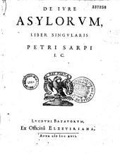 De Jure asylorum liber singularis Petri Sarpi