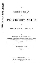 A Treatise on the Law of Promissory Notes and Bills of Exchange: Volume 1