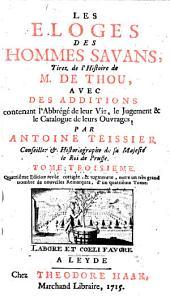 Les éloges des hommes savans, tirez de l'Histoire de M. de Thou: Volume3