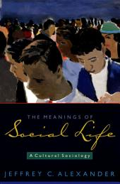 The Meanings of Social Life: A Cultural Sociology