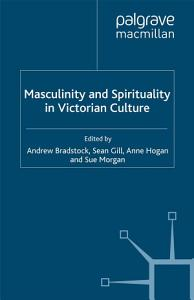 Masculinity and Spirituality in Victorian Culture PDF
