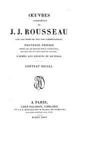 Oeuvres complètes de J. J. Rousseau: Contrat social