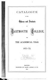 Catalogue of Dartmouth College, Together with the Amos Tuck School of Administration and Finance, the Thayer School of Civil Engineering and the Medical School