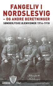 Fangeliv i Nordslesvig - og andre beretninger: Bind 1