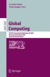 Global Computing: IST/FET International Workshop, GC 2004, Rovereto, Italy, March 9-12, 2004, Revised Selected Papers