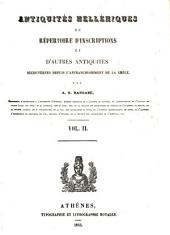 Antiquités helléniques, ou, Répertoire d'inscriptions et d'autres antiquités découvertes depuis l'affranchissement de la Grèce: Volume2