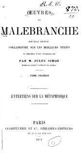 Oeuvres de Malebranche: Nouvelle éd., collationnée sur les meilleurs textes et précédé d'une introduction, Volume1