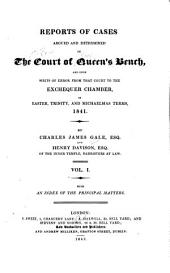 Reports of Cases Argued and Determined in the Court of Queen's Bench: And Upon Writs of Error from that Court to the Exchequer Chamber, in Easter, Trinity, and Michaelmas Terms, 1841[-Hil. and East. Terms, 1843] ...