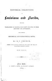 Historical Collections of Louisiana and Florida: Including Translations of Original Manuscripts Relating to Their Discovery and Settlement, with Numerous Historical and Biographical Notes