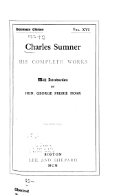 Charles Sumner; His Complete Works: Volume 16