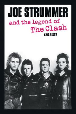 Joe Strummer and the Legend of the Clash PDF