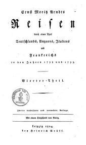 Reisen durch einen Theil Teutschlands, Ungarns, Italiens und Frankreichs 1798 und 1799: Band 4