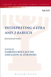 Interpreting 4 Ezra and 2 Baruch: International Studies
