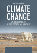 Climate Change: An Encyclopedia of Science, Society, and Solutions [3 volumes]