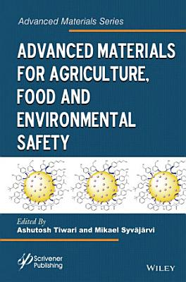Advanced Materials for Agriculture  Food  and Environmental Safety PDF