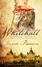 Divine Passion  Whitehall Season 1 Episode 6