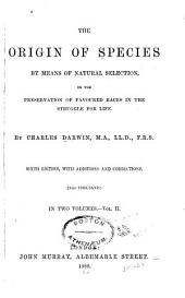 The Origin of Species by Means of Natural Selection: Or, The Preservation of Favoured Races in the Struggle for Life, Volume 2
