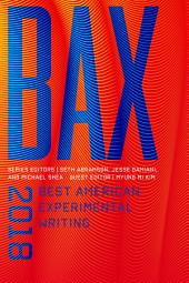 BAX 2018: Best American Experimental Writing