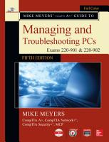 Mike Meyers  CompTIA A  Guide to Managing and Troubleshooting PCs  Fifth Edition  Exams 220 901   220 902  PDF