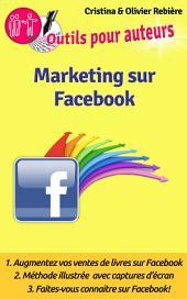 Marketing sur Facebook: Comment faire connaitre vos livres sur Facebook?