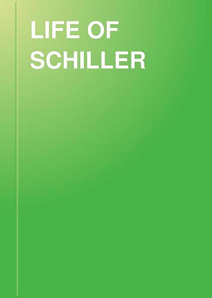 Download LIFE OF SCHILLER Book