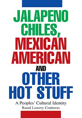 Jalapeno Chiles  Mexican Americans and Other Hot Stuff