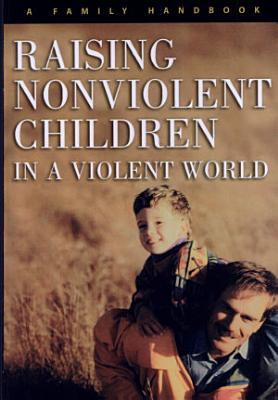 Raising nonviolent children in a violent world PDF