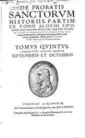 De Probatis Sanctorum Historiis, Partim Ex Tomis Aloysii Lipomani, Doctissimi Episcopi, Partim Etiam Ex Manuscriptis Codicibus ... collectis: Volume 5