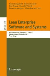 Lean Enterprise Software and Systems: 4th International Conference, LESS 2013, Galway, Ireland, December 1-4, 2013, Proceedings