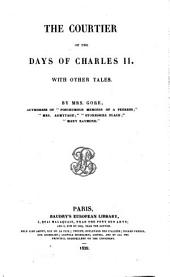 The Courtier of the Days of Charles II: With Other Tales