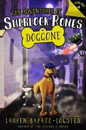 Adventures of Sherlock Bones: Doggone