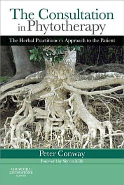 The Consultation in Phytotherapy E Book PDF