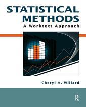 Statistical Methods: A Worktext Approach