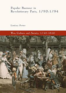 Popular Rumour in Revolutionary Paris  1792 1794 Book