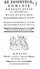 Le deserteur,: comédie en trois actes et en prose, melée de musique