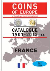 Coins of FRANCE 1901-2014: Coins of Europe Catalog 1901-2014