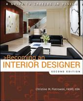 Becoming an Interior Designer: A Guide to Careers in Design, Edition 2
