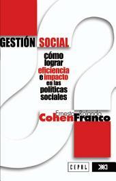 Gestión social: cómo lograr eficiencia e impacto en las políticas sociales