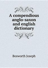 A сompendious anglo-saxon and english dictionary